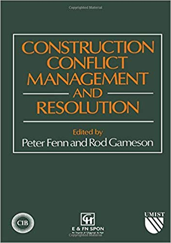 Construction Conflict Management and Resolution