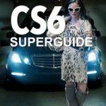 CS6 Superguide