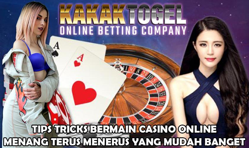 Tips Tricks Bermain Casino Online Menang Terus Menerus Yang Mudah Banget